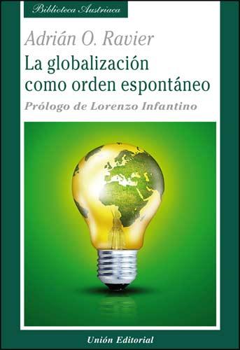 La globalización como orden espontáneo puede ser adquirida en http://unioneditorial.net.
