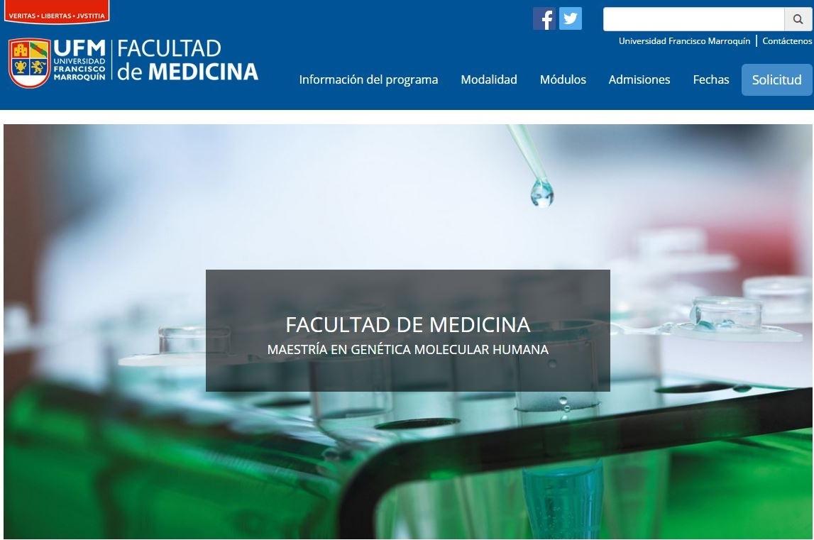 Información sobre la Mestría en genética molecular humana está disponible en http://medicina.ufm.edu/genetica/